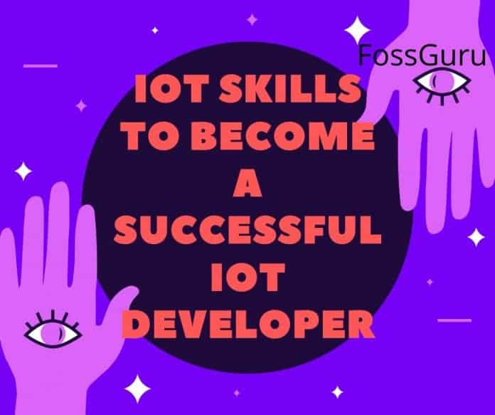 IoT Skills to Become a Successful IoT Developer