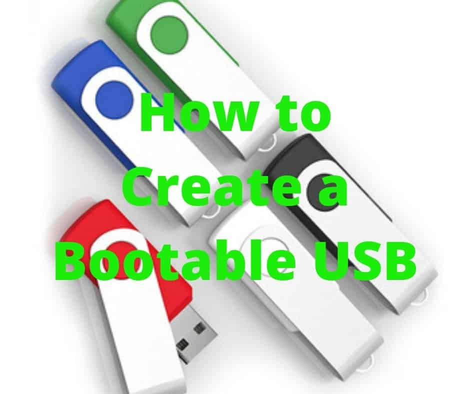 How to Create a Bootable USB: Best 10 USB Bootable Software