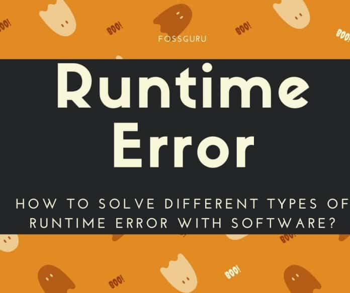 How to Solve Different Types of Runtime Error With Software