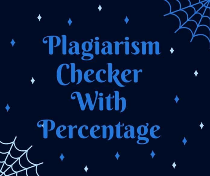 Best Plagiarism Checker With Percentage