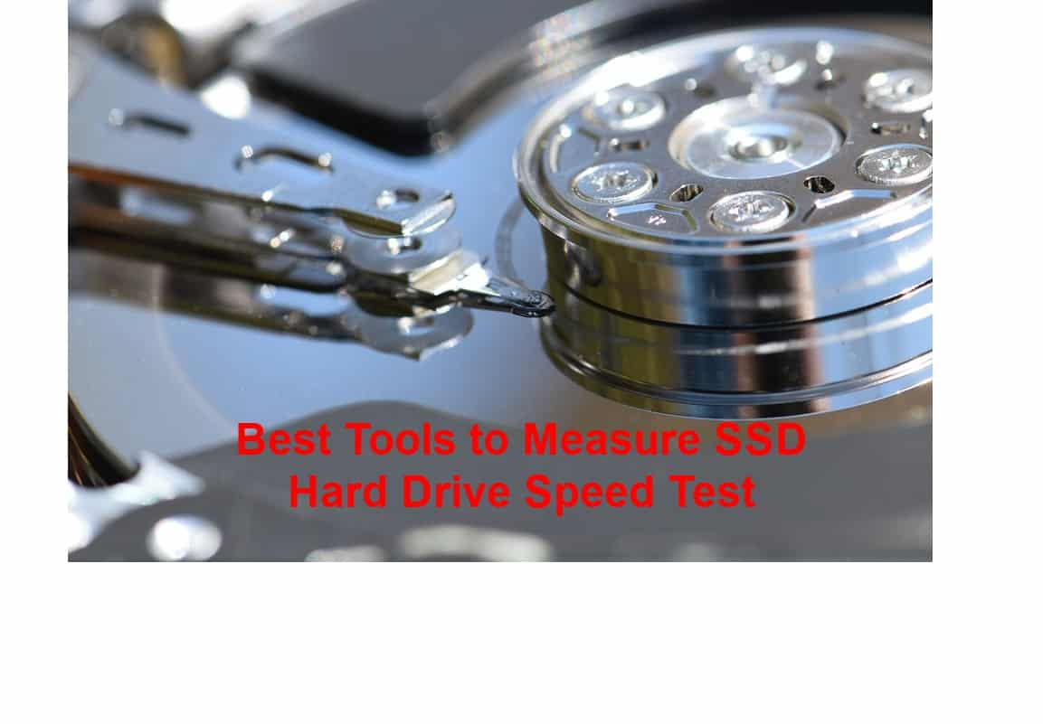 Best Tools to Measure SSD-Hard Drive Speed Test