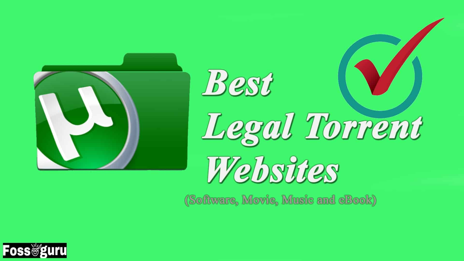 Best Torrent Sites That Are Legal For Software, Movie, And Ebook