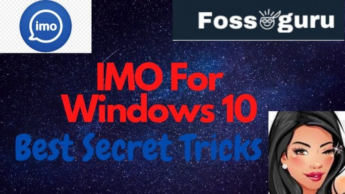 IMO For Windows 10 Download Install And 9 Best Secret Tricks