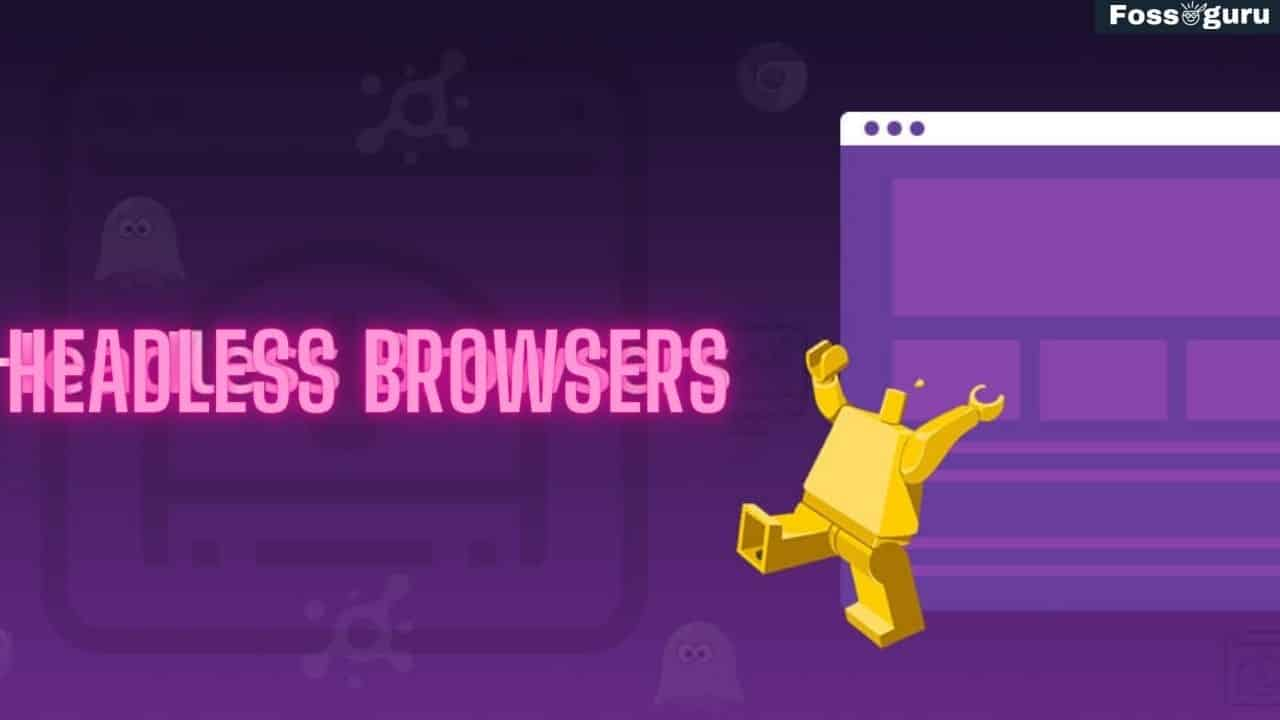 Use Headless Browsers