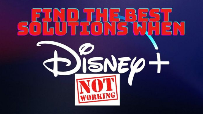 Disney Plus Not Working The Best And Easy Ways to Fix it
