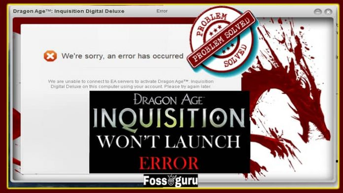 Dragon Age Inquisition Won't Launch Error {Solved}
